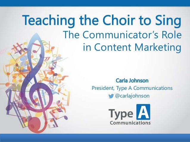Teaching the Choir to Sing: The Communicator's Role in Content Marketing