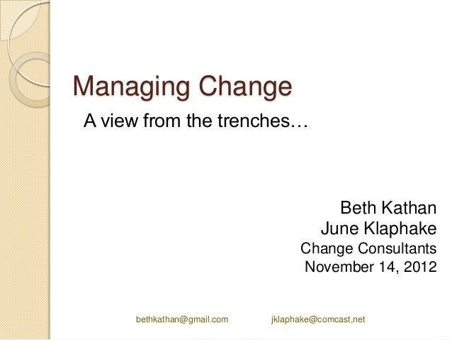 Managing ChangeA view from the trenches…                                         Beth Kathan                              ...