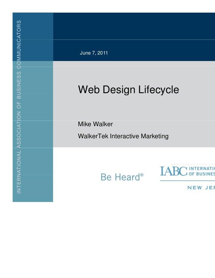 June 7, 2011Web Design Lifecycle        g       yMike WalkerWalkerTek Interactive Marketing                               ...