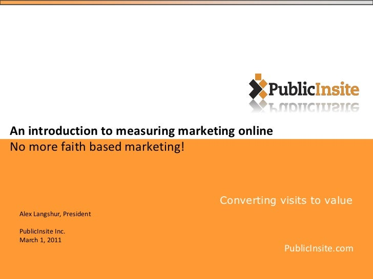 An introduction to measuring marketing onlineNo more faith based marketing!                                   Converting v...