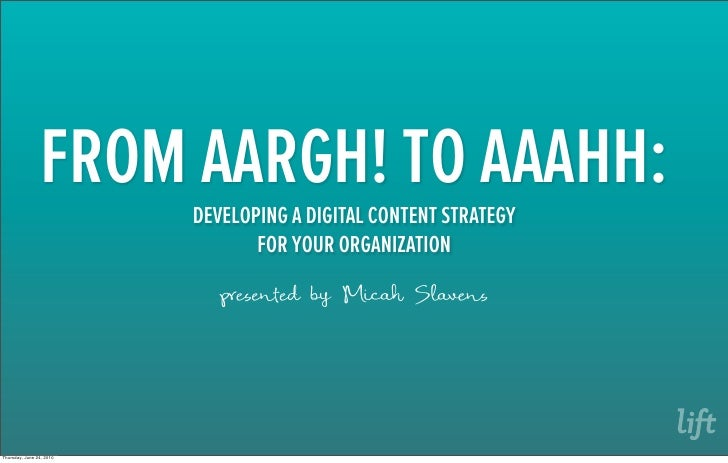 FROM AARGH! TO AAAHH:                           DEVELOPING A DIGITAL CONTENT STRATEGY                                  FOR...