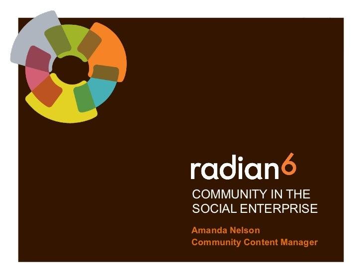 COMMUNITY IN THESOCIAL ENTERPRISEAmanda NelsonCommunity Content Manager