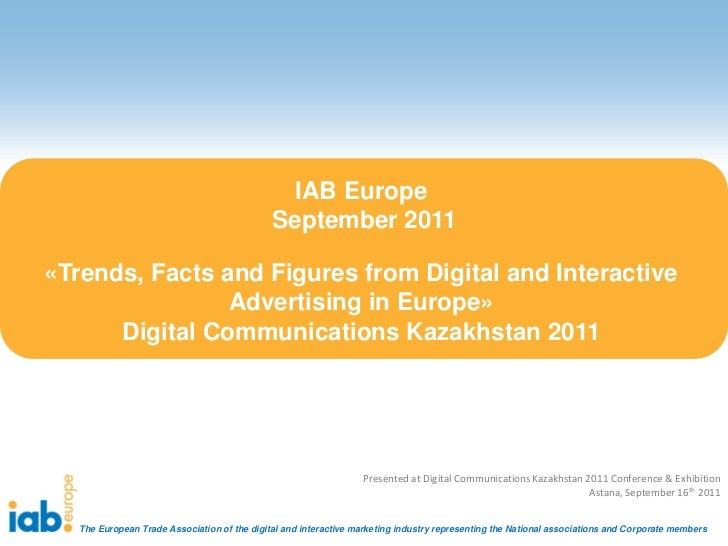 IAB Europe                                             September 2011«Trends, Facts and Figures from Digital and Interacti...