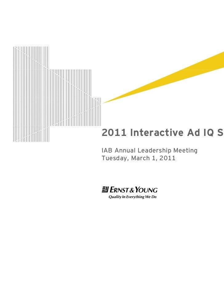 2011 Interactive Ad IQ SurveyIAB Annual Leadership MeetingTuesday, March 1, 2011