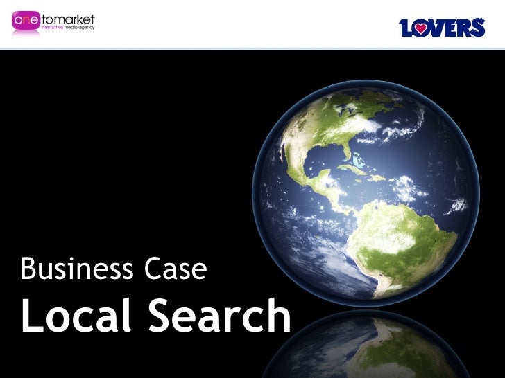 Local Search Business Case - IAB Search Marketing Thursday