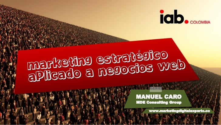 Marketing Estratégico Aplicado a Negocios en la Web @manuelcaro