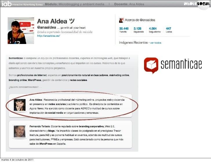Módulo: Microblogging y ambient media   |   Docente: Ana Aldeamartes 4 de octubre de 2011
