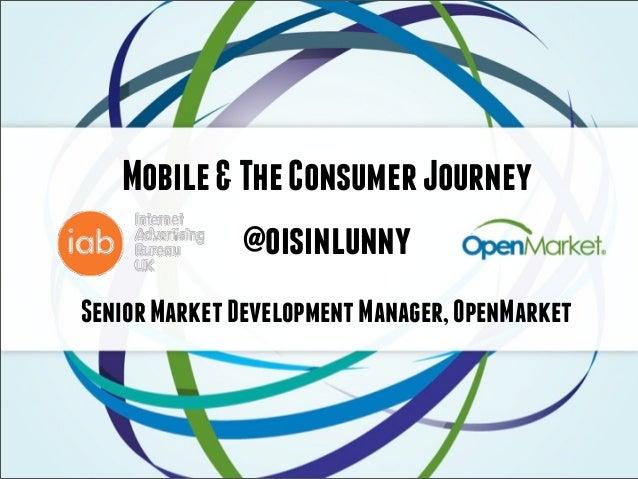 Mobile & The Consumer Journey              @oisinlunnySenior Market Development Manager, OpenMarket