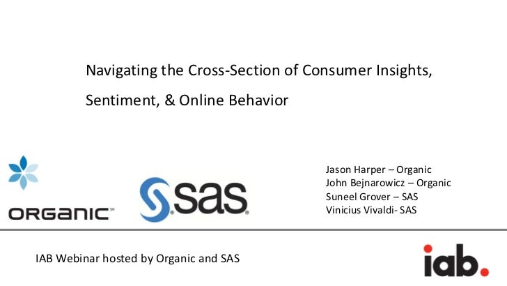 Navigating the Cross-Section of Consumer Insights, Sentiment, & Online Behavior – an IAB webinar hosted by SAS and Organic