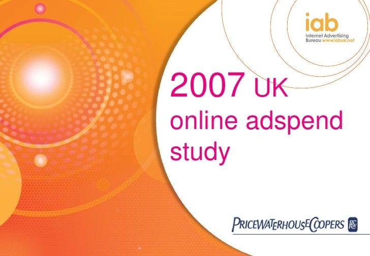 IAB PWC: Online Adspend Study 2007, UK