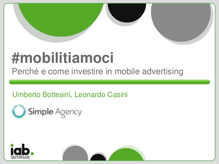 #mobilitiamociPerché e come investire in mobile advertisingUmberto Bottesini, Leonardo Casini