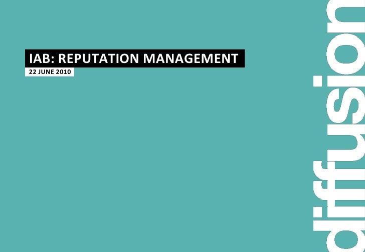 IAB: REPUTATION MANAGEMENT <br />  22 JUNE 2010 <br />