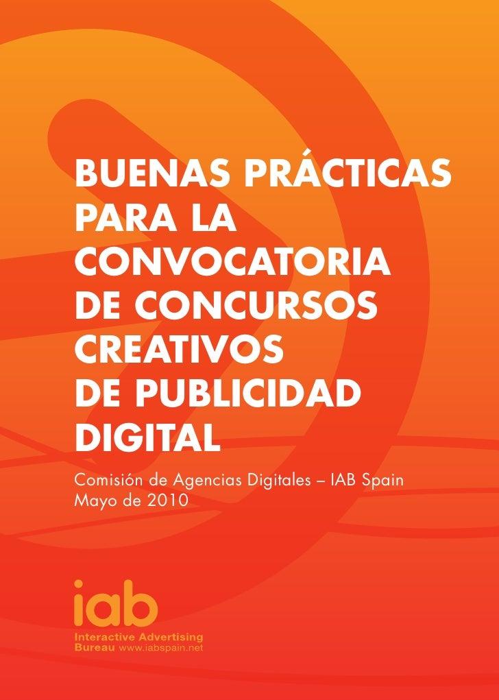 BUENAS PRÁCTICAS PARA LA CONVOCATORIA DE CONCURSOS CREATIVOS DE PUBLICIDAD DIGITAL Comisión de Agencias Digitales – IAB Sp...
