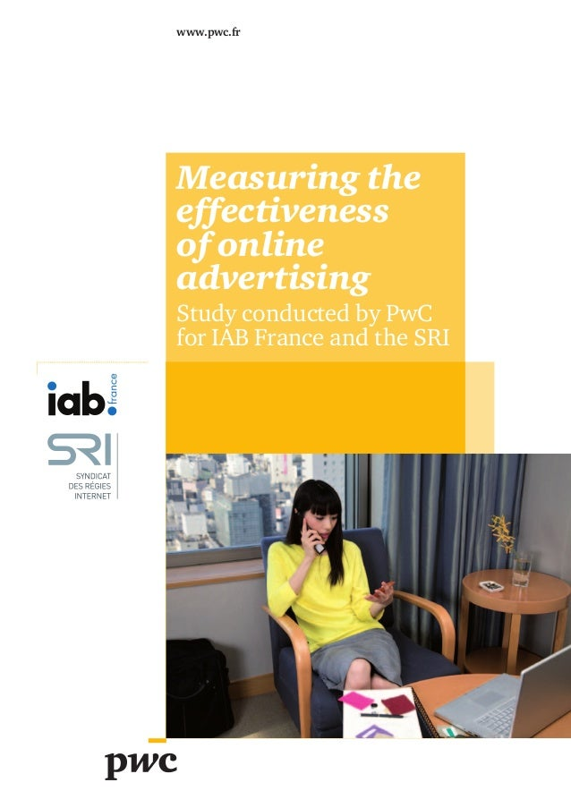 www.pwc.fr  Measuring the effectiveness of online advertising Study conducted by PwC for IAB France and the SRI