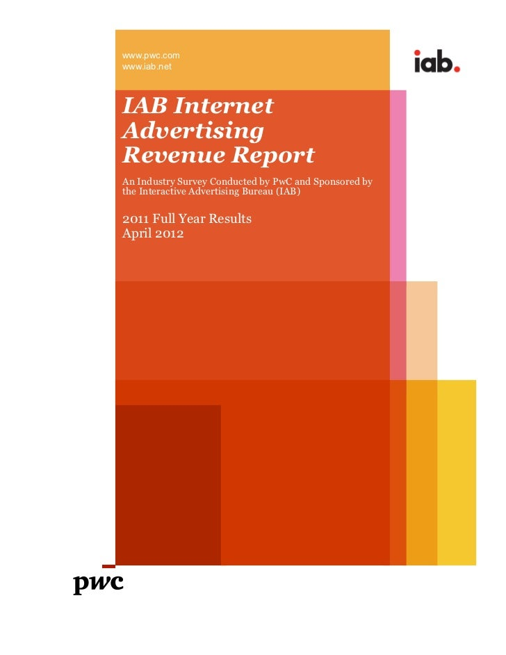 www.pwc.comwww.iab.netIAB InternetAdvertisingRevenue ReportAn Industry Survey Conducted by PwC and Sponsored bythe Interac...