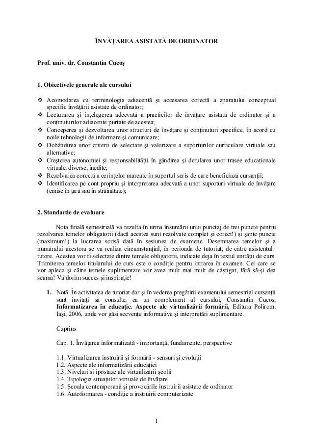 ÎNVĂŢAREA ASISTATĂ DE ORDINATORProf. univ. dr. Constantin Cucoş1. Obiectivele generale ale cursului Acomodarea cu termino...