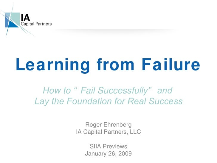 """Learning from Failure How to """"Fail Successfully""""  and  Lay the Foundation for Real Success Roger Ehrenberg IA Capital Par..."""