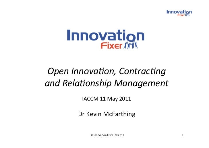 Open Innova*on, Contrac*ng and Rela*onship Management         IACCM