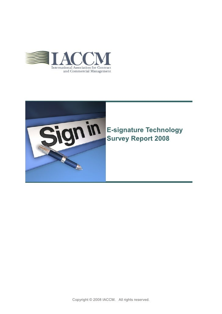 E-signature Technology                    Survey Report 2008     Copyright © 2008 IACCM. All rights reserved.
