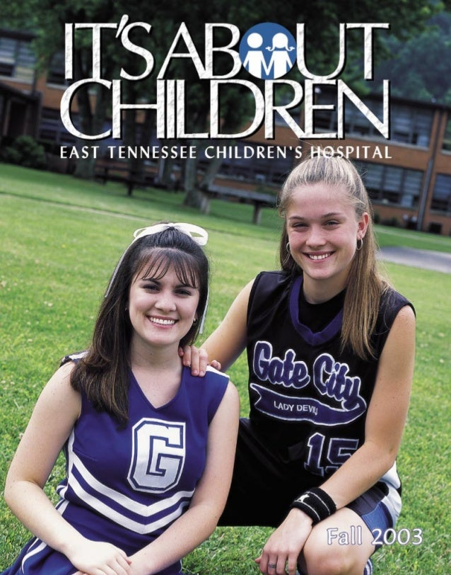 It's About Children - Fall 2003 Issue by East Tennessee Children's Hospital
