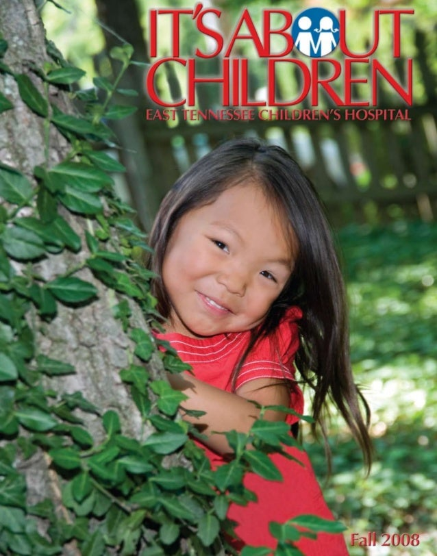 It's About Children - Fall 2008 Issue by East Tennessee Children's Hospital
