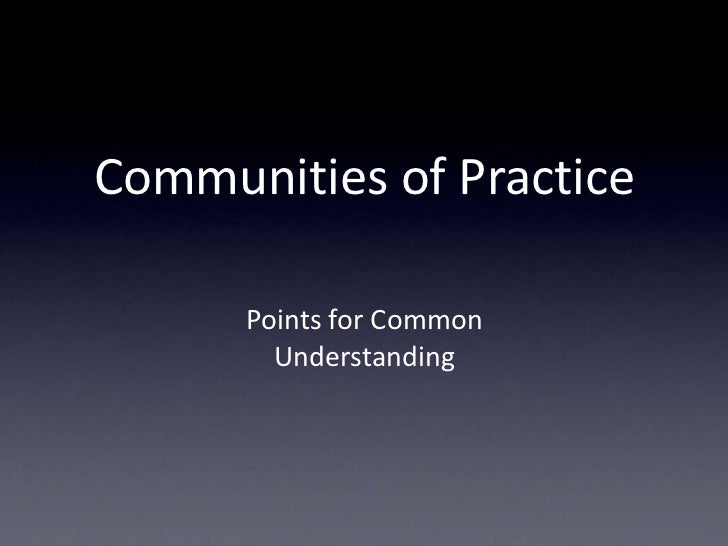 Iowa Communities of Practice - Points for Common Understanding