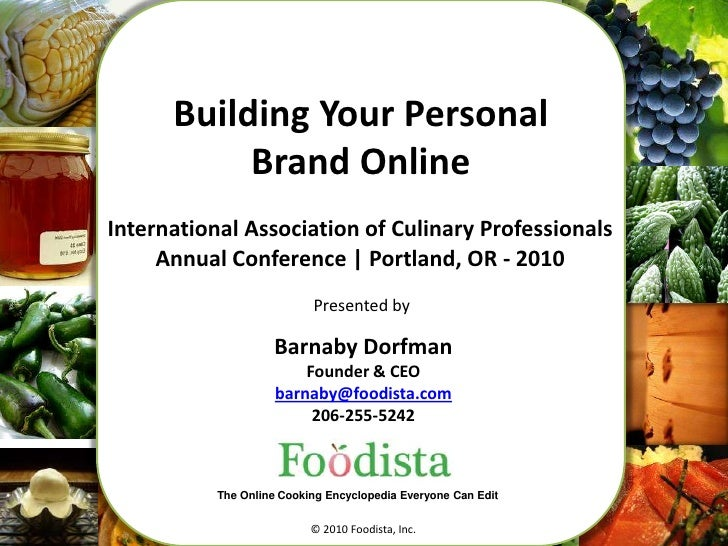 1<br />Building Your Personal Brand Online<br />International Association of Culinary Professionals<br />Annual Conference...
