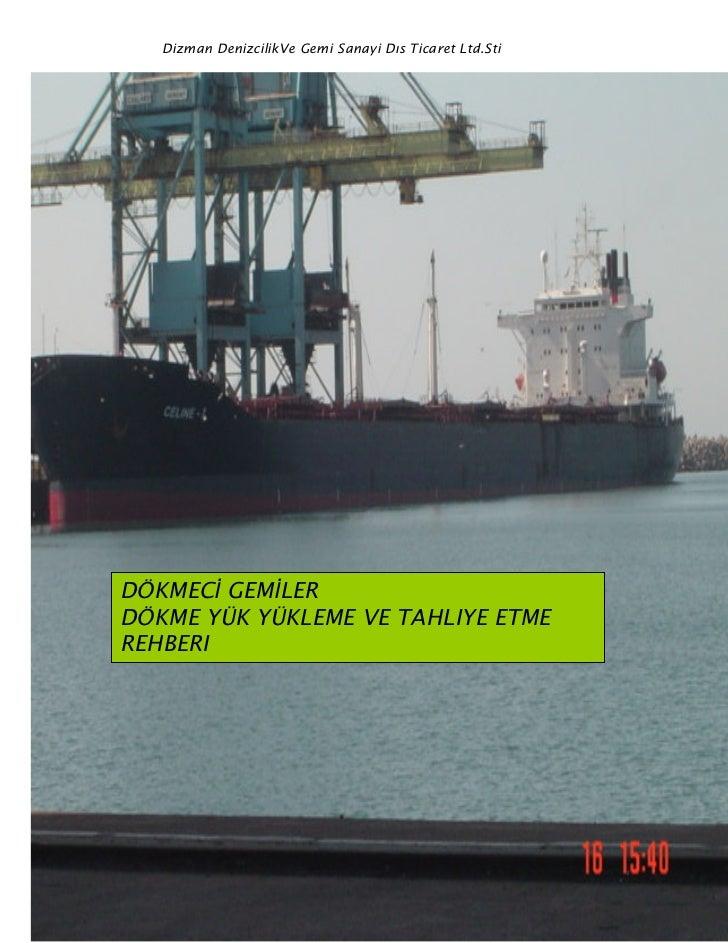 Dizman DenizcilikVe Gemi Sanayi Dıs Ticaret Ltd.StiDÖKMEC GEM LERDÖKME YÜK YÜKLEME VE TAHLIYE ETMEREHBERI                 ...