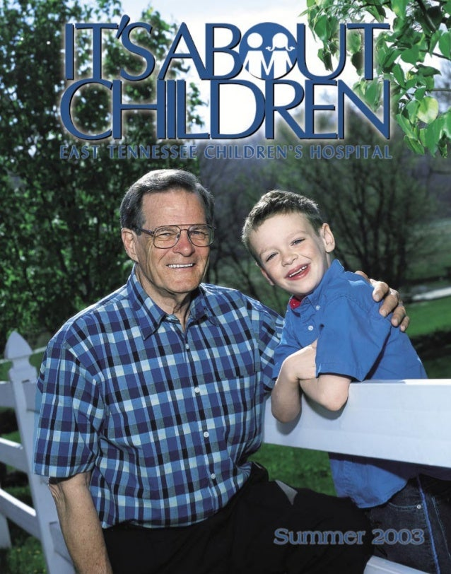 It's About Children - Summer 2003 Issue by East Tennessee Children's Hospital