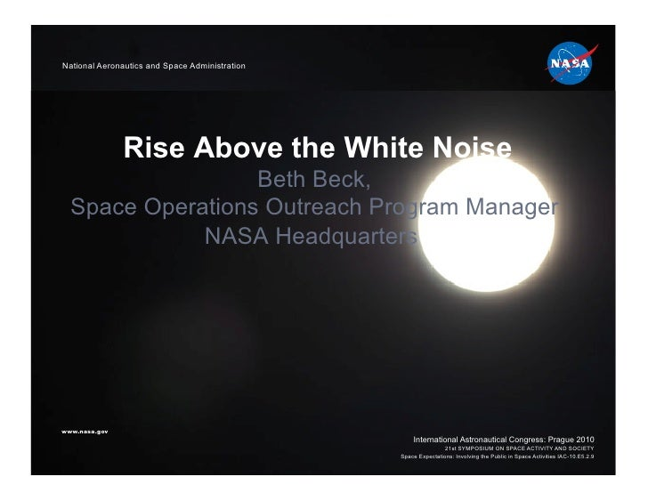 National Aeronautics and Space Administration                    Rise Above the White Noise                   Beth Beck,  ...