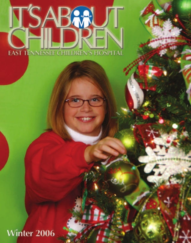 It's About Children - Winter 2006 Issue by East Tennessee Children's Hospital