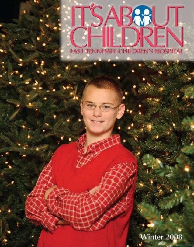 It's About Children - Winter 2008 Issue by East Tennessee Children's Hospital