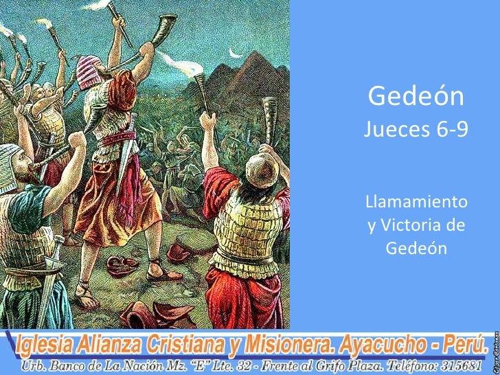 GedeónJueces 6-9Llamamientoy Victoria de   Gedeón