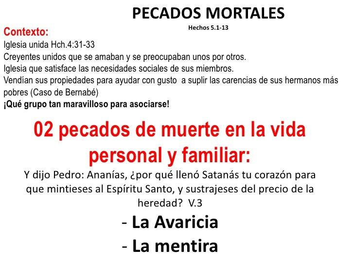 PECADOS MORTALES                                                Hechos 5.1-13Contexto:Iglesia unida Hch.4:31-33Creyentes u...