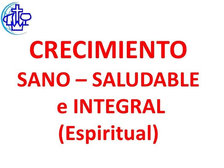 CRECIMIENTOSANO – SALUDABLE   e INTEGRAL   (Espiritual)