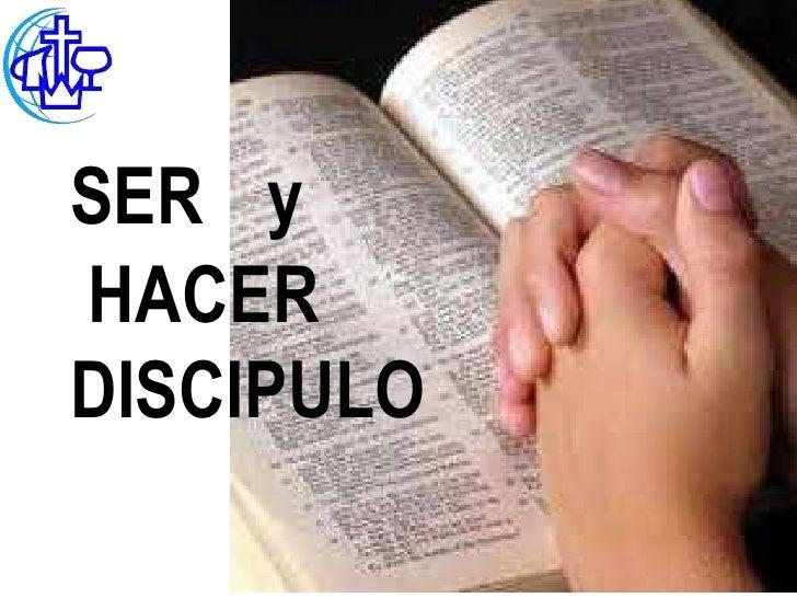 Ser y hacer discípulo
