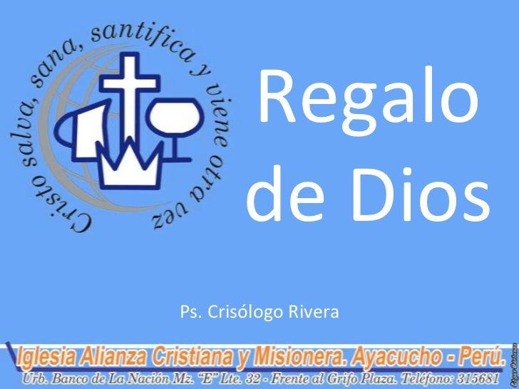 Regalo       de DiosPs. Crisólogo Rivera