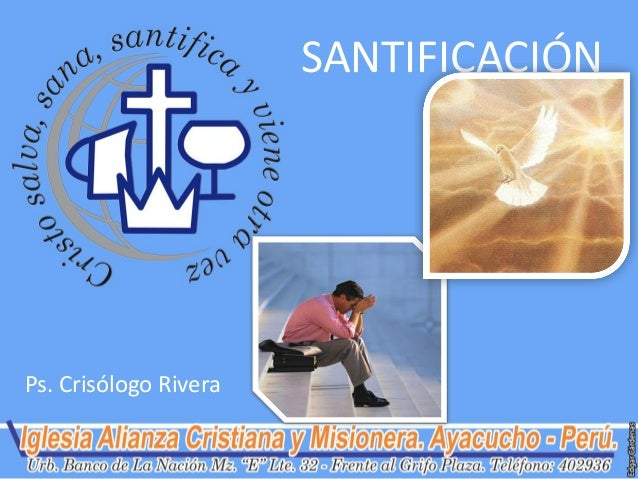 SANTIFICACIÓNPs. Crisólogo Rivera