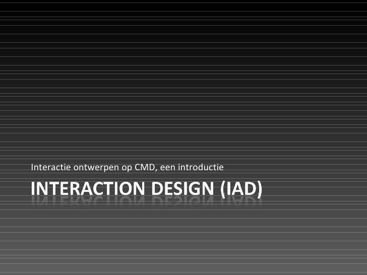 IAD1 0809Q2 Interactie ontwerpen op CMD, een introductie
