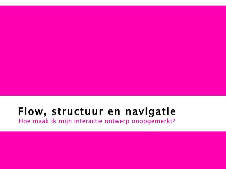Iad1 0708Q2 Hoorcollege 1   Structuur, Flow En Navigatie