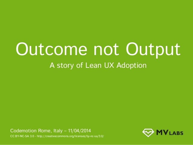 Outcome not Output: A Story of Lean UX Adoption