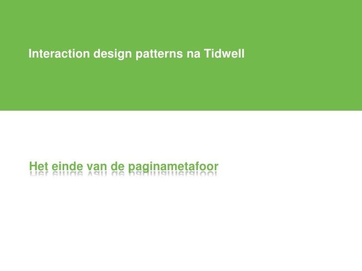 Interaction design patterns na Tidwell     Het einde van de paginametafoor