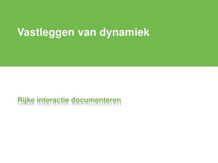 Iad2 0809 Q4 Hoorcollege 3: Documenteren Van Rijke Interactie