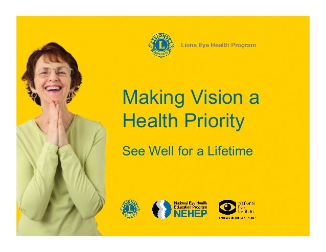 Making Vision aHealth PrioritySee Well for a Lifetime