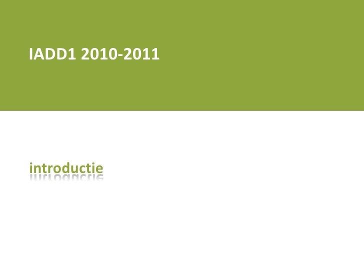 Iadd1 1011 q1 introductie