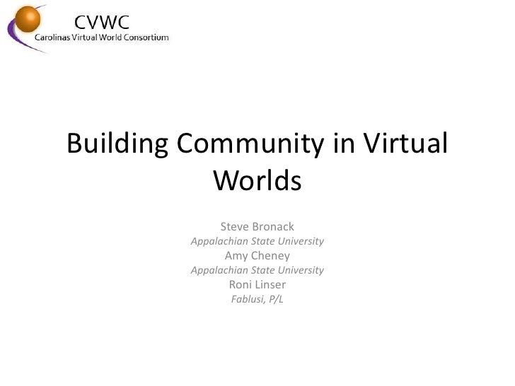 Building Community in Virtual            Worlds                Steve Bronack          Appalachian State University        ...