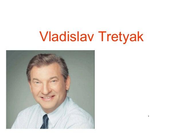 Vladislav Tretyak .