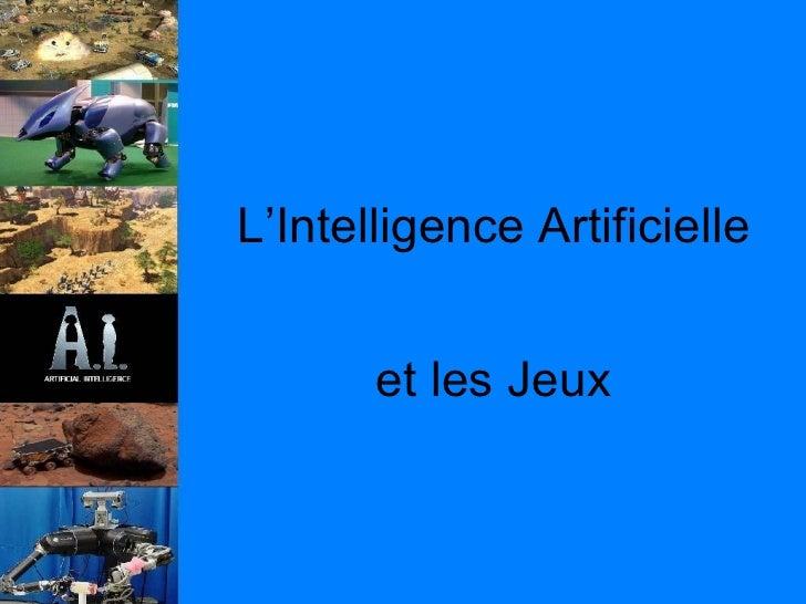 L'Intelligence Artificielle et les Jeux