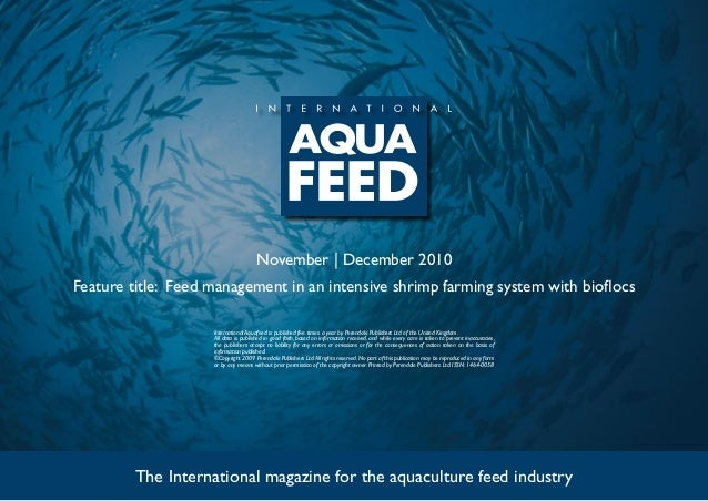 November | December 2010 Feature title: Feed management in an intensive shrimp farming system with bioflocs The Internatio...