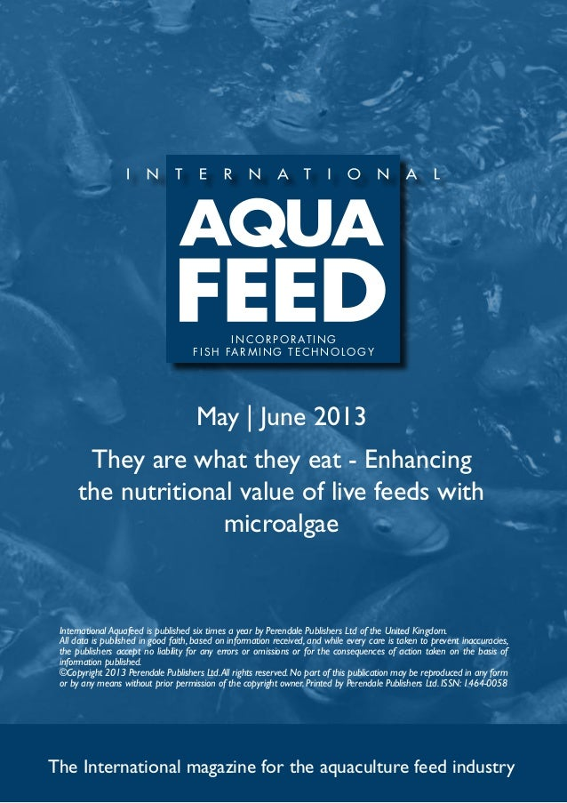 May   June 2013They are what they eat - Enhancingthe nutritional value of live feeds withmicroalgaeThe International magaz...